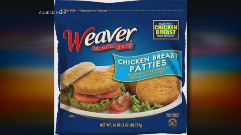 Weaver chicken patties, made by Tyson Foods, are being recalled.