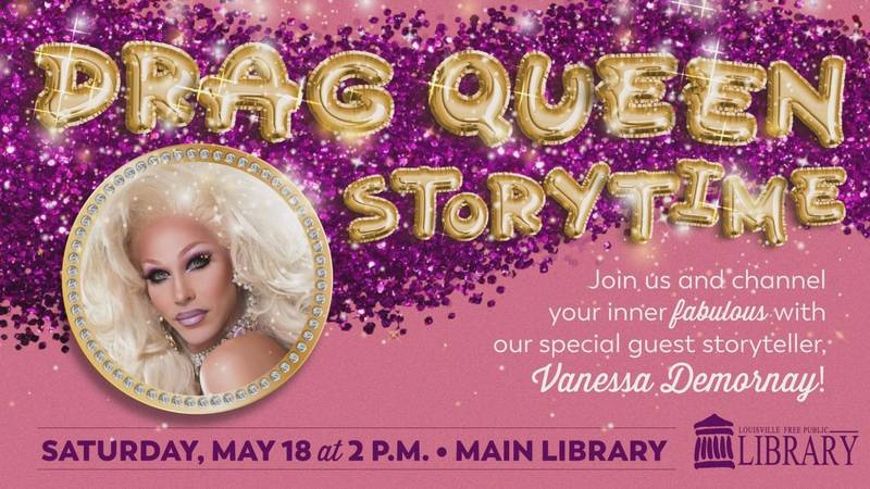 A new Drag Queen Storytime is scheduled for May. (Source: LFPL)